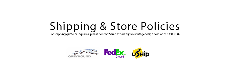 Greyhound Shipping Quote >> Store Policies Trevi Vintage Design